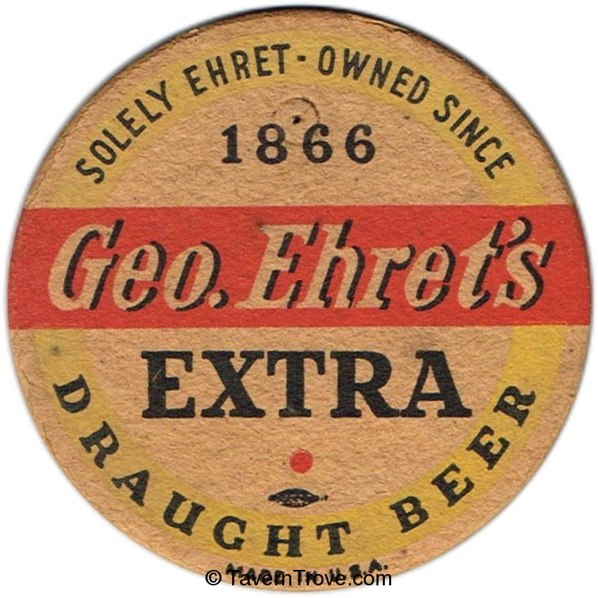 Geo. Ehret's Extra Draught Beer